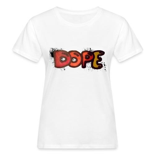 Dope phrase - Women's Organic T-Shirt