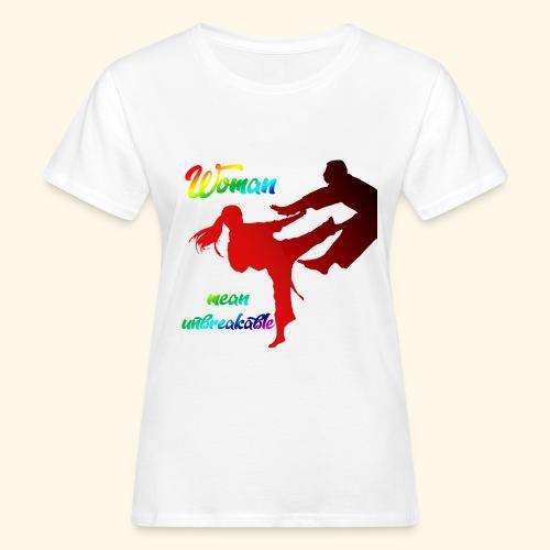 woman mean unbreakable - T-shirt ecologica da donna