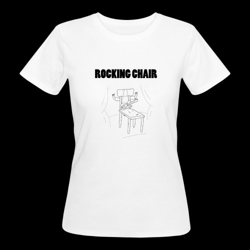 Rocking Chair - Women's Organic T-Shirt