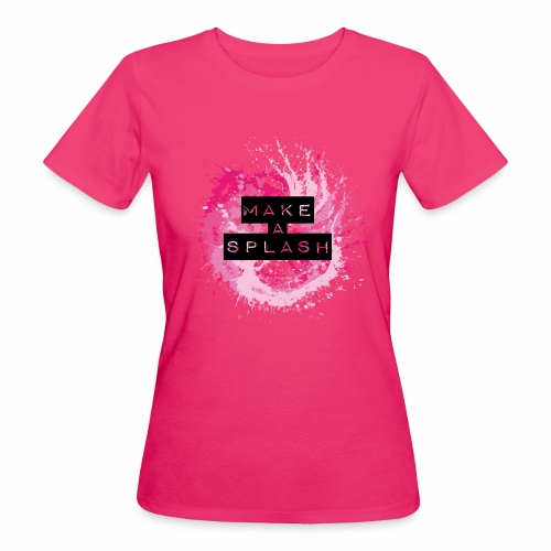 Make a Splash - Aquarell Design - Frauen Bio-T-Shirt