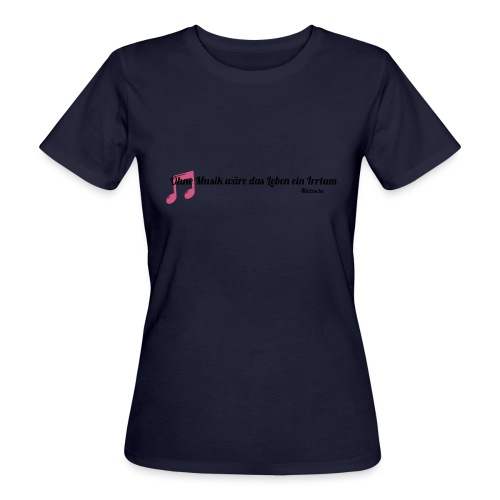 Without Music Life would be a mistake - T-shirt ecologica da donna