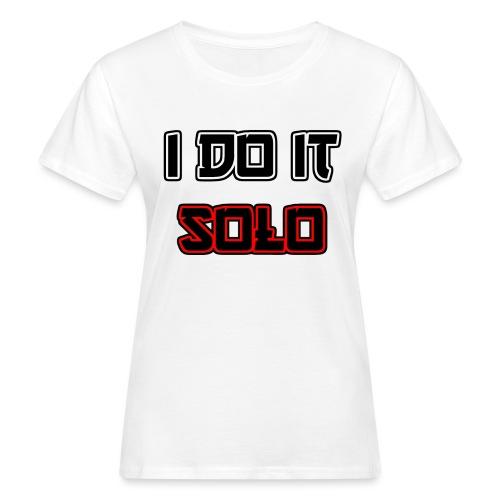 I Do It Solo - Frauen Bio-T-Shirt
