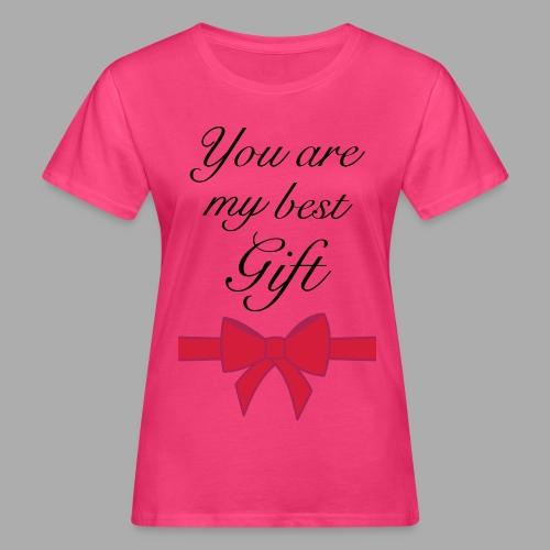 you are my best gift - Women's Organic T-Shirt