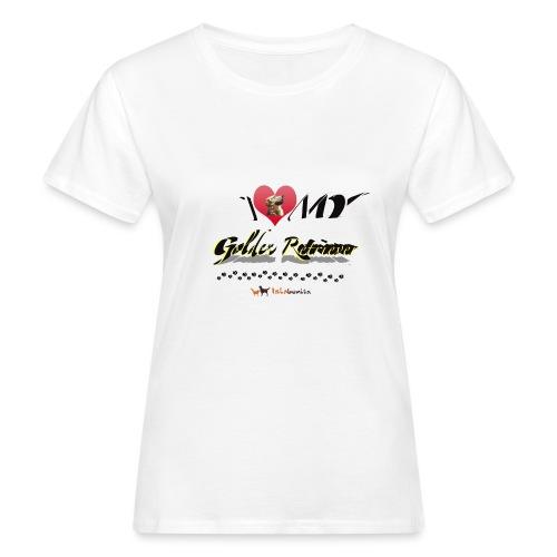 I Love my Golden Retriever - T-shirt ecologica da donna
