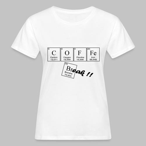 Coffee Break - Women's Organic T-Shirt
