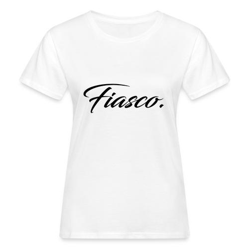 Fiasco. - Vrouwen Bio-T-shirt