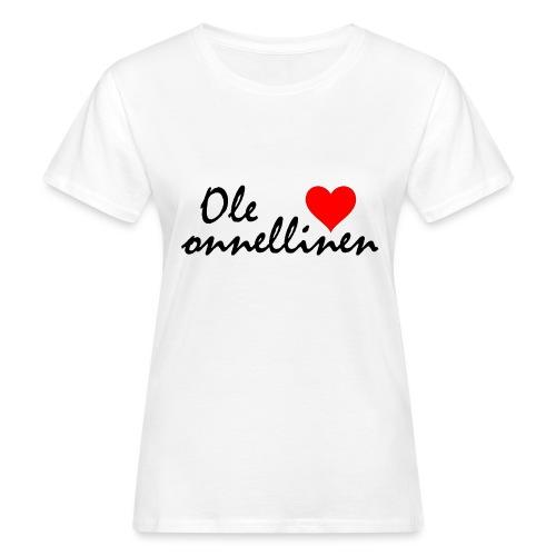 Ole onnellinen - Naisten luonnonmukainen t-paita