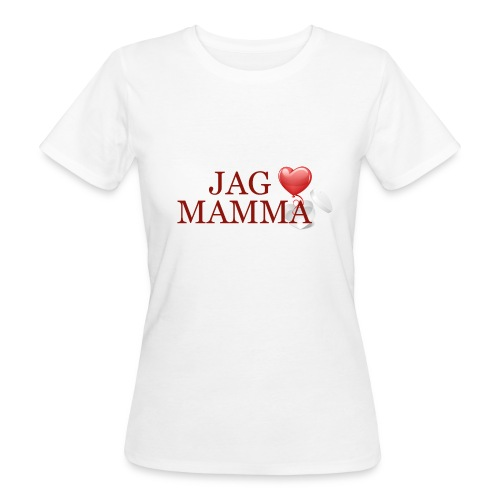 Jag älskar mamma - Ekologisk T-shirt dam