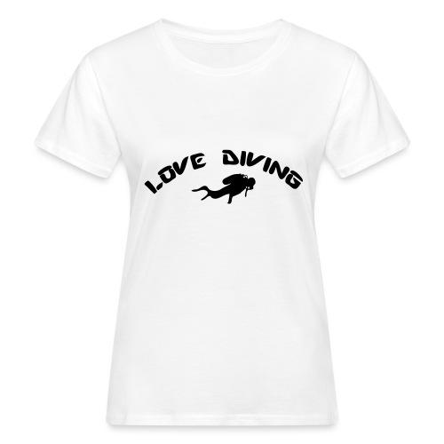love diving - Frauen Bio-T-Shirt