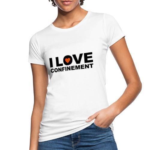 j aime le confinement - T-shirt bio Femme