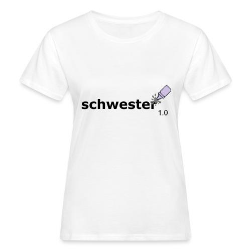 Schwester_1-0 - Frauen Bio-T-Shirt