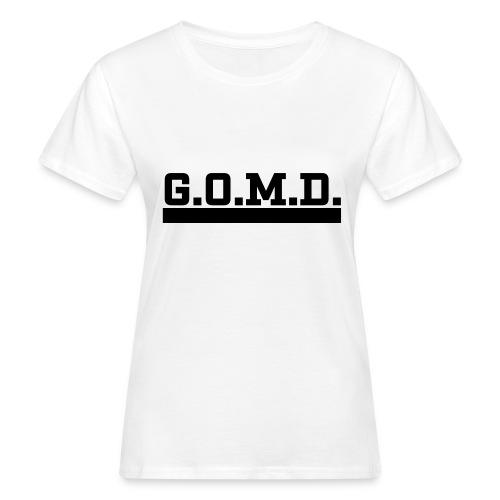 G.O.M.D. Shirt - Frauen Bio-T-Shirt