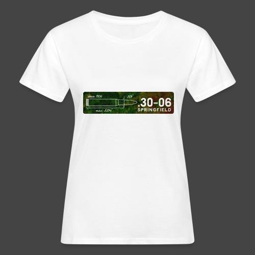 Kalibershirt .30-06 für Jäger und Schützen - Frauen Bio-T-Shirt