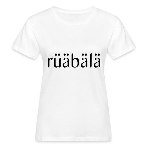 rüäbäla - Frauen Bio-T-Shirt