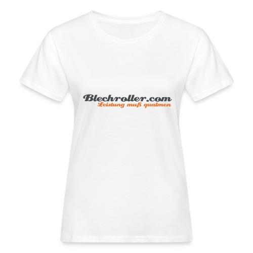 blechroller logo - Frauen Bio-T-Shirt