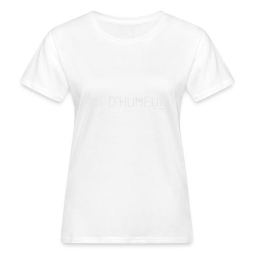 *NEW* Mauvaise humeur ! (F) - T-shirt bio Femme