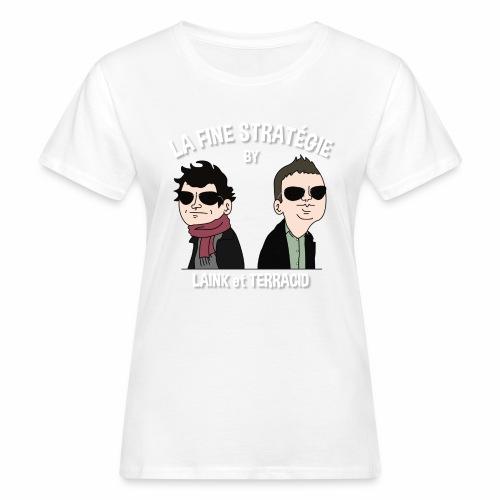 lafinestratégie - T-shirt bio Femme