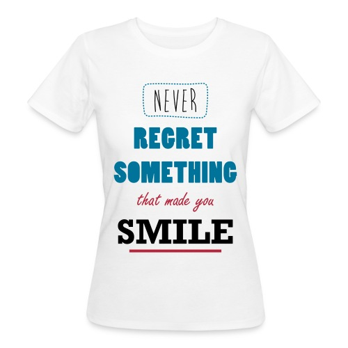 Never Regret A Smile - Vrouwen Bio-T-shirt