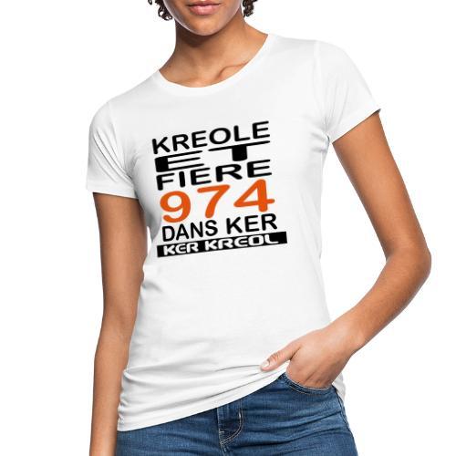 974 ker kreol - Kreole et Fiere - T-shirt bio Femme