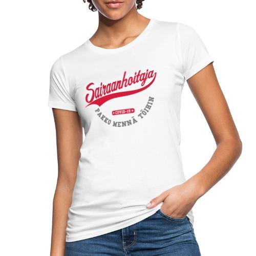 Sairaanhoitaja - pakko mennä töihin - Naisten luonnonmukainen t-paita