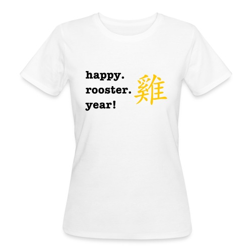 happy rooster year - Women's Organic T-Shirt