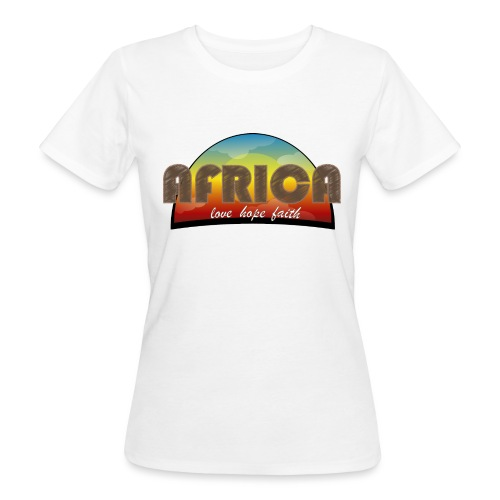 Africa_love_hope_and_faith - T-shirt ecologica da donna