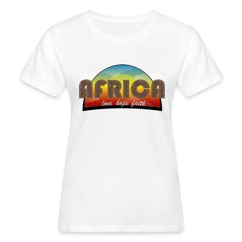 Africa_love_hope_and_faith2 - T-shirt ecologica da donna