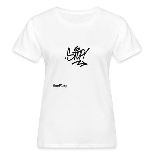 Stop Collection! (MatteFShop Original) - T-shirt ecologica da donna
