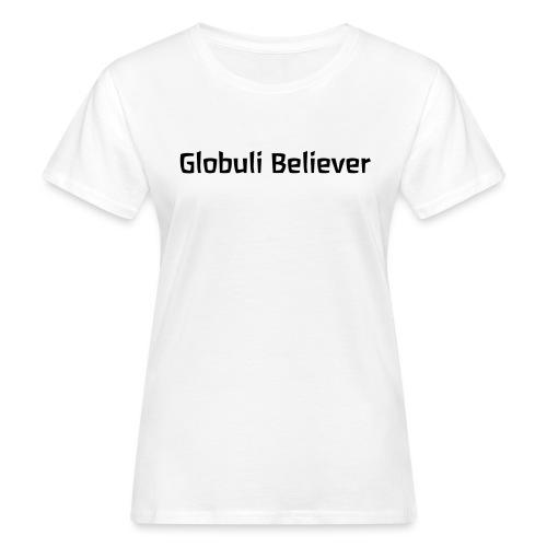 Globuli Believer - Frauen Bio-T-Shirt