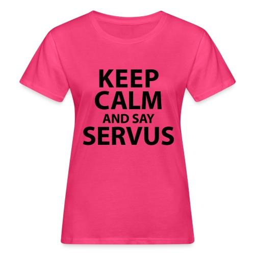 Keep calm and say Servus - Frauen Bio-T-Shirt