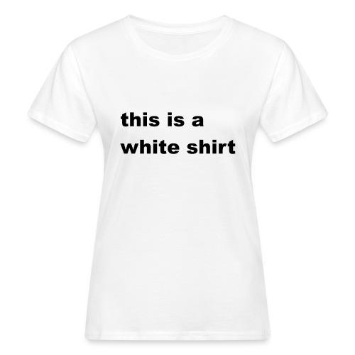 White shirt - Frauen Bio-T-Shirt