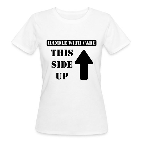 Handle with care / This side up - PrintShirt.at - Frauen Bio-T-Shirt