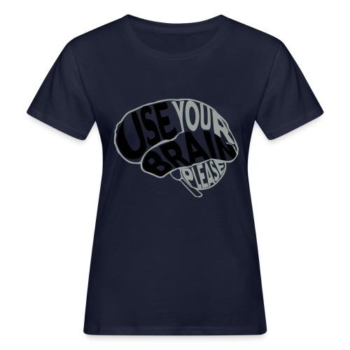 Use your brain - T-shirt ecologica da donna