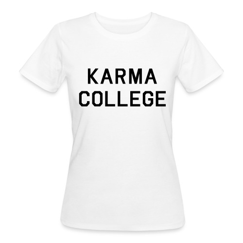 KARMA COLLEGE - Love each other. - Women's Organic T-Shirt