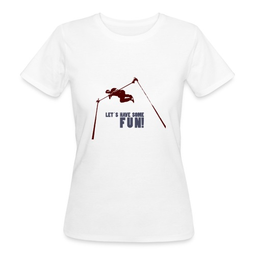 Let s have some FUN - Vrouwen Bio-T-shirt