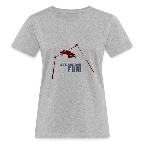 Let s have some FUN - Vrouwen Bio-T-shirt