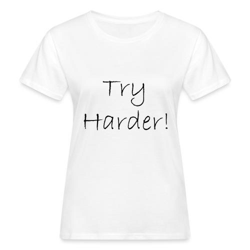 Try_Harder_B - Ekologisk T-shirt dam
