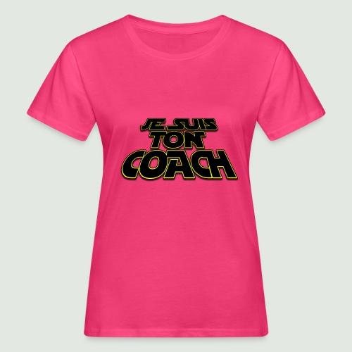 je suis ton coach - T-shirt bio Femme