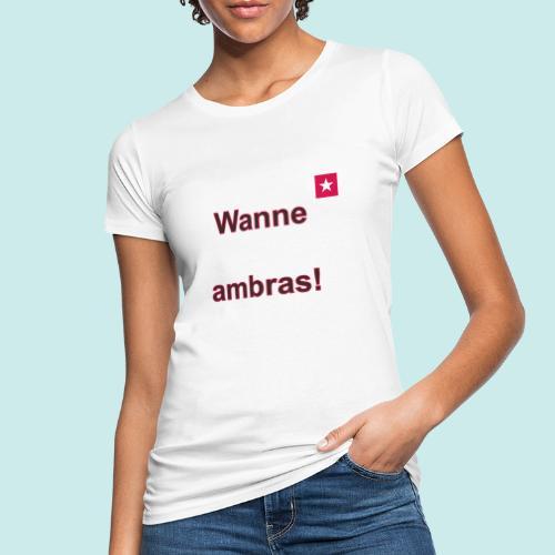 Wanne ambras verti mr def b - Vrouwen Bio-T-shirt