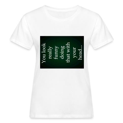 funny - Vrouwen Bio-T-shirt