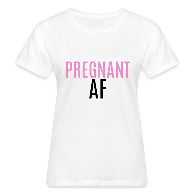 PREGNANT AF