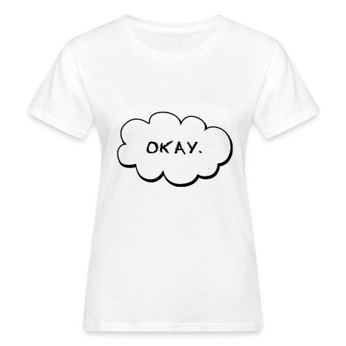 okay_2-jpg - Vrouwen Bio-T-shirt