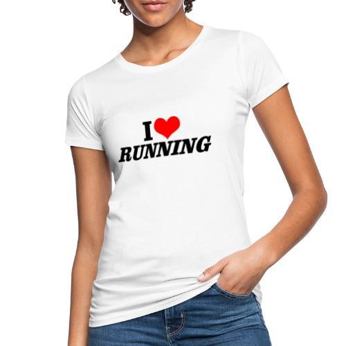 I love running - Frauen Bio-T-Shirt