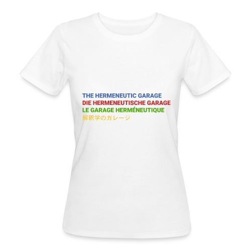 The Hermeneutic Garage - Frauen Bio-T-Shirt