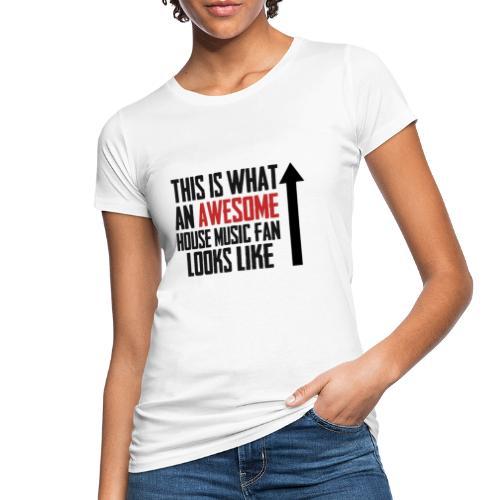 House Music Fan - Women's Organic T-Shirt