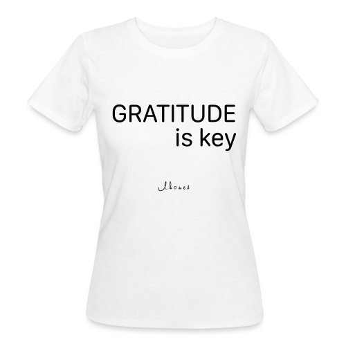 GRATITUDE is key - Women's Organic T-Shirt
