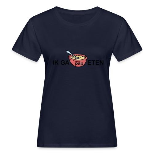 IK GA PAP ETEN - Vrouwen Bio-T-shirt