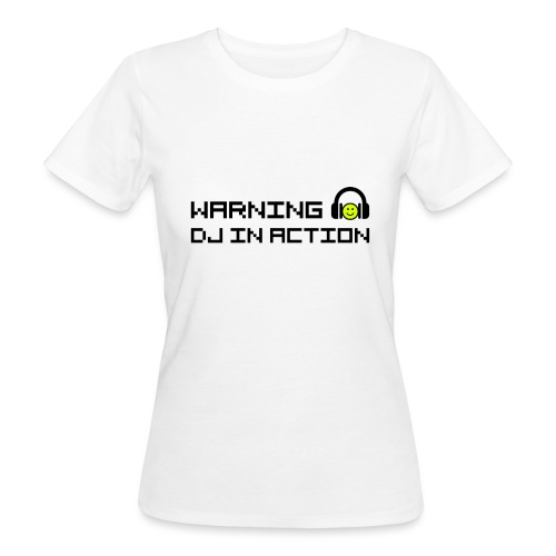 Warning DJ in Action - Vrouwen Bio-T-shirt