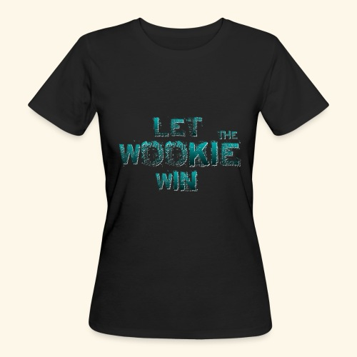 Let The Wookie Win, design 2. - Organic damer