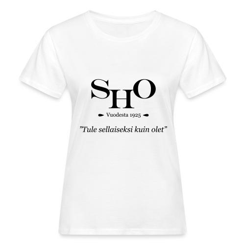 SHO - Tule sellaiseksi kuin olet - Naisten luonnonmukainen t-paita